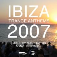 Ibiza Trance Anthems 2007 UK