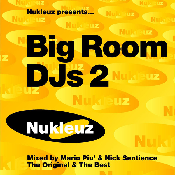 Big Room DJs 2 – Mixed by Mario Piu & Nick Sentience [2001]