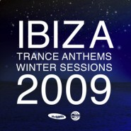 Ibiza Trance Anthems - Winter Session 2009 [2009]