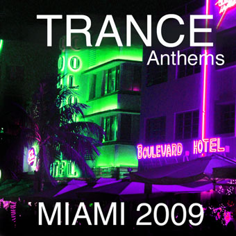 Miami Trance Anthems 2009 – Mixed by Nukleuz DJs [2009]