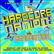Hardcore Nation: Next Generation – Mixed by Joey Riot & DJ Kurt, Al Storm, Al Twisted & JFX, Fracus, Darwin & JAKAZiD [2008]