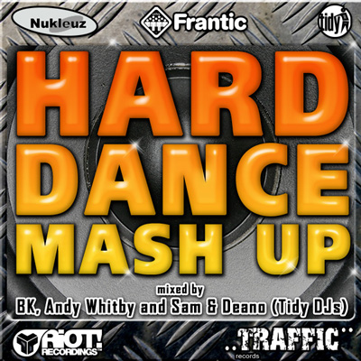 Hard Dance Mash Up - Mixed by BK, Andy Whitby and Sam & Deano (Tidy DJs) [2009]