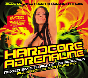 Hardcore Adrenaline - Mixed by Stu Allan, DJ Seduction & Bootleg Mix [2007]
