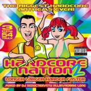 Hardcore Nation 2 - Mixed by DJ Seduction, Stu Allan & Robbie Long [2005]