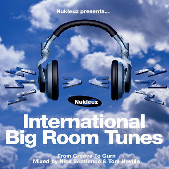 International Big Room Tunes – Mixed by Nick Sentience & Tom Neville [2001]