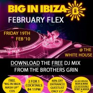Big In Ibiza - February Flex