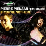 1119WNUK_Pierre Pienaar feat Marcie_If Youre Not Here