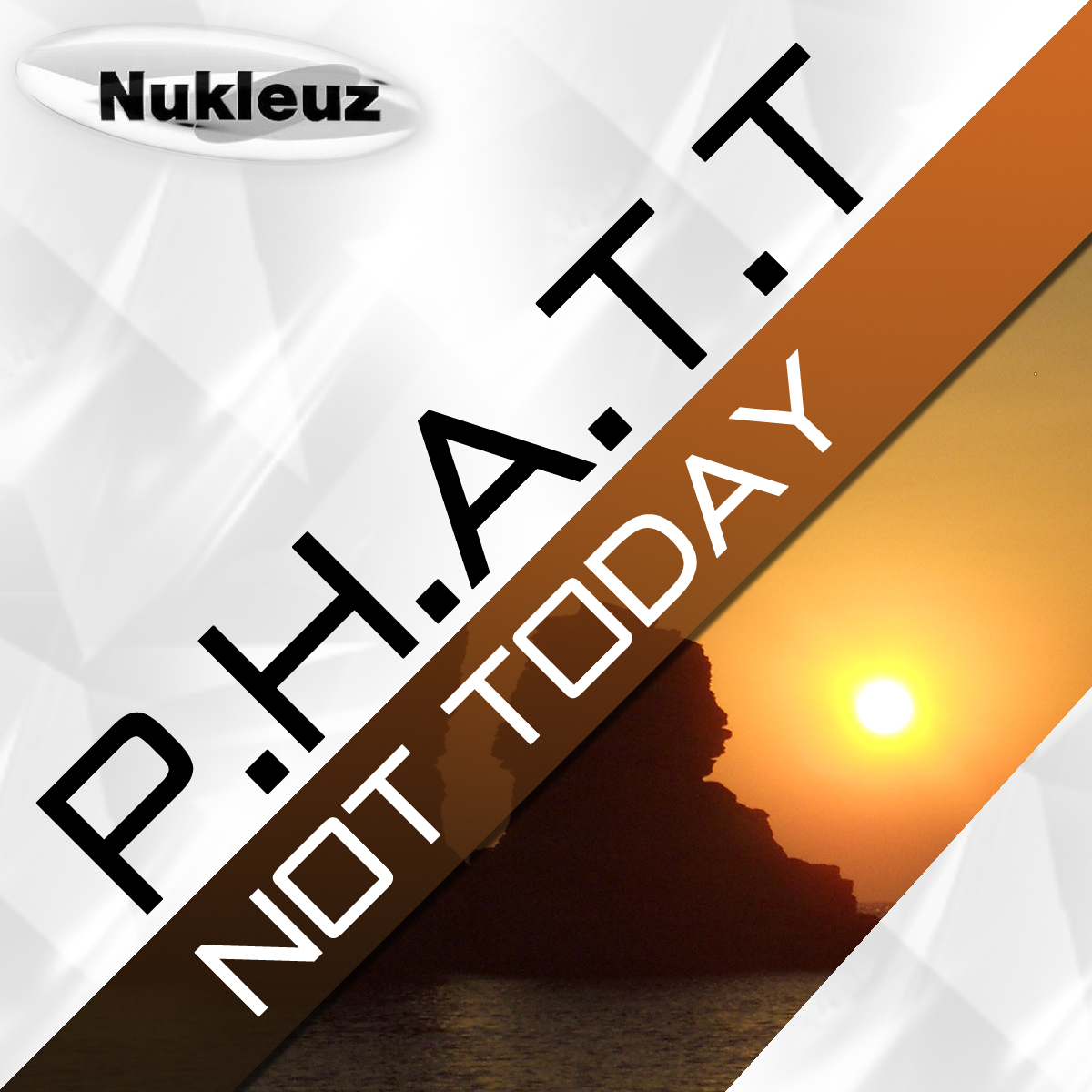 1323WNUK - P.H.A.T.T.---Not-Todayjpg